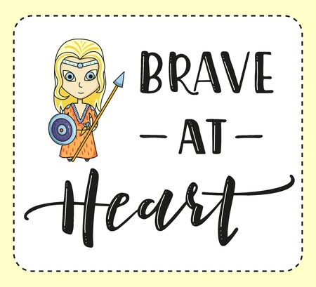 Brave at heart. Lettering and cartoon woman on white background. Vector stock illustration.