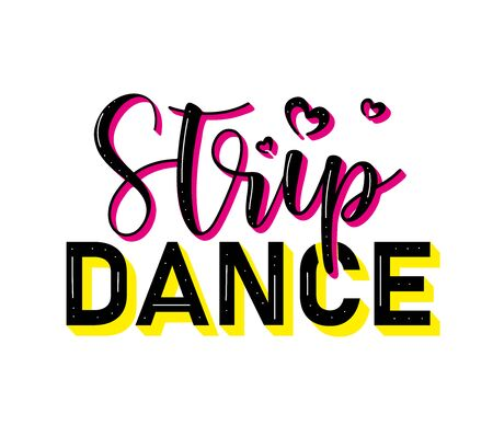 Strip dance. Lettering with hearts. Black text isolated on white background. Vector stock illustration. Ilustracja
