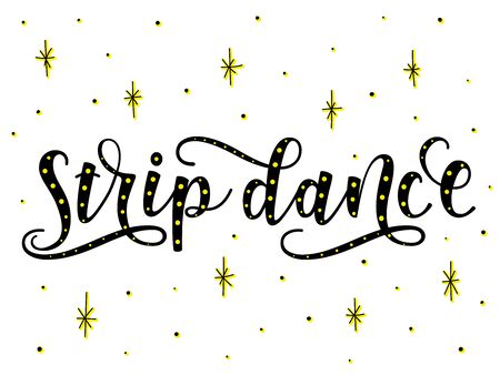 Strip dance. Lettering. Black text isolated on white background. Vector stock illustration.