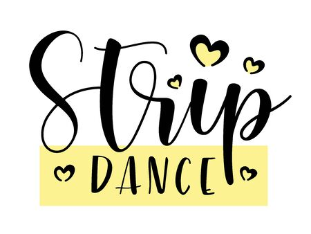 Strip dance. Lettering with hearts. Black text isolated on white background. Vector stock illustration. Ilustrace