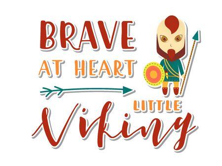Viking cartoon character. Brave at heart little viking Lettering. Vector illustration. Post card. Ilustrace