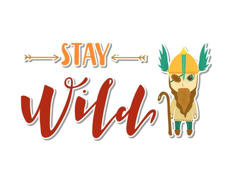Viking cartoon character. Stay wild lettering. Vector illustration. Post card.