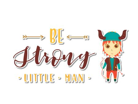 Viking cartoon character. Be strong little man Lettering. Vector illustration. Post card.