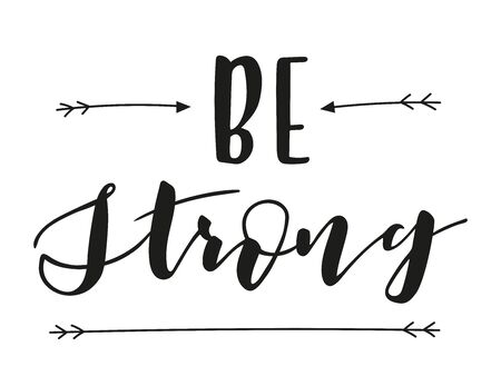 Be strong, lettering. Vector stock illustration
