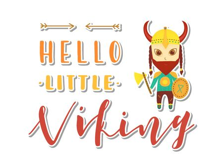 Viking cartoon character. Hello little viking Lettering. Vector illustration. Post card.