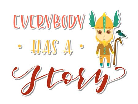 Viking cartoon character. Everybody has a story Lettering. Vector stock illustration. Post card.