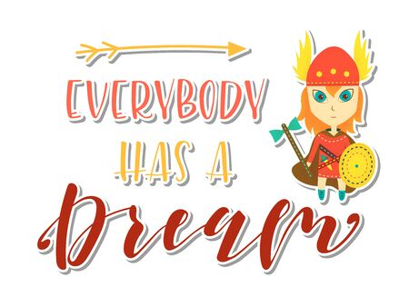 Viking cartoon character. Everybody has a dream Lettering. Vector stock illustration. Post card. 일러스트