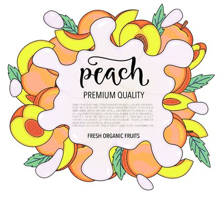 Vector background with peach, whole and pieces. Vector stock illustration isolated on white background. Card design with fruits. Splash of water or milk. Product information and lettering. Illustration