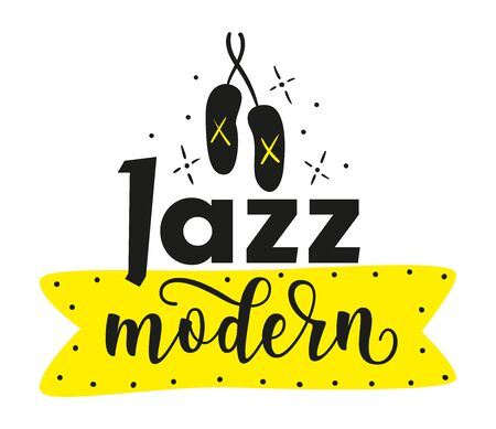 Jazz modern - lettering sign with pointe shoes isolated on white background. Vector stock illustration for photo overlays, greeting card or t-shirt print, poster design, logo.