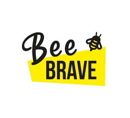 Be brave. Hand drawn motivation phrase. Lettering with bee. Modern brush calligraphy. Vector stock illustration Isolated on white background.