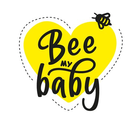 Be my baby. Hand written calligraphy card, banner or poster graphic design. Lettering vector element with bee. Stock illustration Isolated on white background.