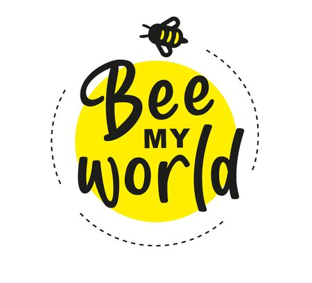Be my world. Hand written calligraphy card, banner or poster graphic design. Lettering vector element with bee. Stock illustration Isolated on white background. Ilustrace