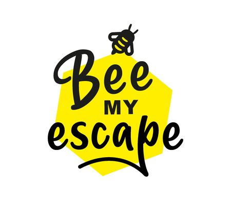 Be my escape. Hand written calligraphy card, banner or poster graphic design. Lettering vector element with bee. Stock illustration Isolated on white background. Ilustrace