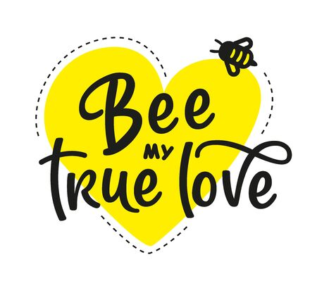 Be my true love Hand written calligraphy card, banner or poster graphic design. Lettering vector element with bee. Stock illustration Isolated on white background. Ilustrace