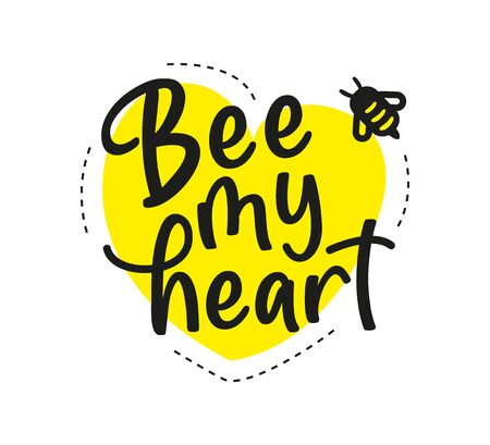 Be my heart. Hand written calligraphy card, banner or poster graphic design. Lettering vector element with bee. Stock illustration Isolated on white background.