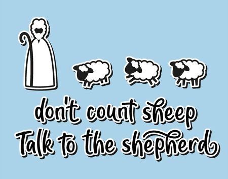 dont count sheep talk to the shepherd. Religion slogan. Ilustrace