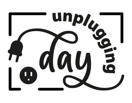 Lettering from National Day of Unplugging. Digital detox from technology. Black text isolated on white background. Vector stock illustration.