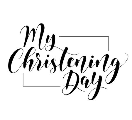 My Christening Day. Black text isolated on white background. Vector stock illustration. Welcome to the Christian world. Baptism lettering
