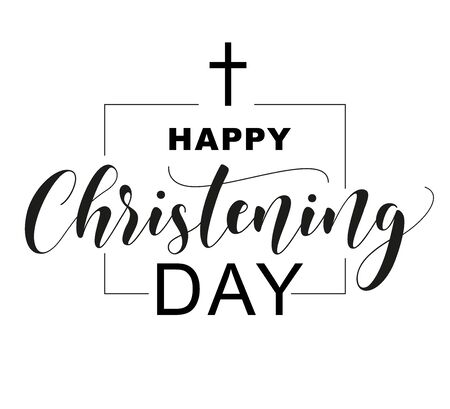 Happy Christening Day. Black text isolated on white background. Vector stock illustration. Welcome to the Christian world. Baptism lettering Vettoriali