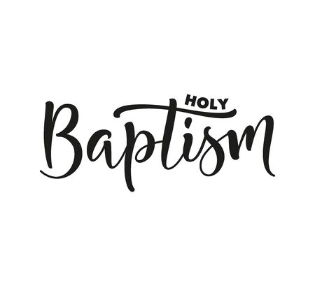 Holy Baptism. Black text isolated on white background. Vector stock illustration. Welcome to the Christian world. christening day lettering Vettoriali