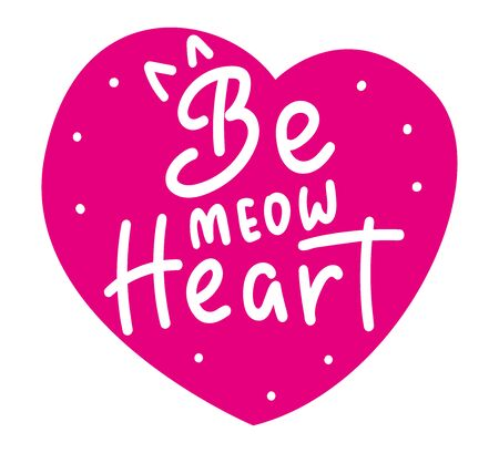Be my heart. Simple cute lettering with cat ears. White text on pink heart. Vector stock illustration isolated on white background. Design for holiday greeting cards and Happy Valentine's day.