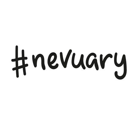 hashtag nevuary - it means its not going to happen ever. Black text isolated on white background. Vector stock illustration. Иллюстрация