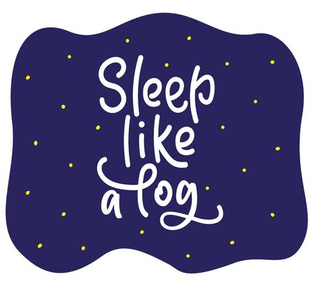 Sleep like a log lettering. Vector stock illustration for banner, web sites, design.
