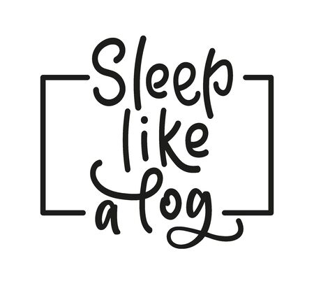 Sleep like a log lettering. Vector stock illustration for banner, web sites, design. Black quote isolated on white background Vectores