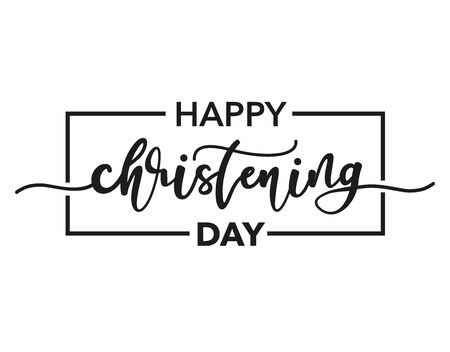 Happy Christening Day. Black text isolated on white background. Vector stock illustration. Welcome to the Christian world. Baptism lettering