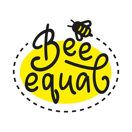 Gay Lettering. Conceptual poster with bee and calligraphy. Black handwritten phrase Be equal. Vector stock illustration isolated on white background.