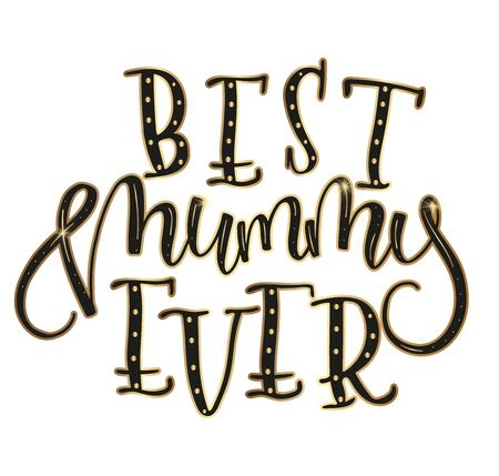 Best mom ever lettering. Vector illustration isolated on white background. Hand drawn black and gold calligraphy with sparks. Illustration