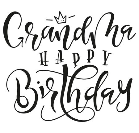 Grandma Happy Birthday holiday calligraphy, vector stock illustration. Black text isolated on white background, greeting inscription for grandmother