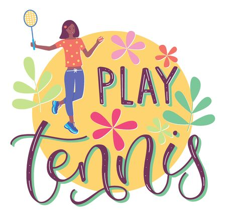 Play tennis, sport illustration with colored text and young girl holds a racket and a ball in her hand. Flat cartoon vector illustration isolated on white background. Illustration