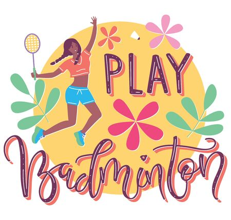 Happy girl girl plays badminton, flat cartoon illustration with lettering. Woman holds a racket and hitting shuttlecock, vector template isolated on white background.