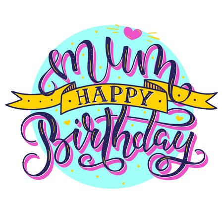Mum Happy Birthday colored text with ribbon, vector stock illustration. Calligraphy congratulation for mother