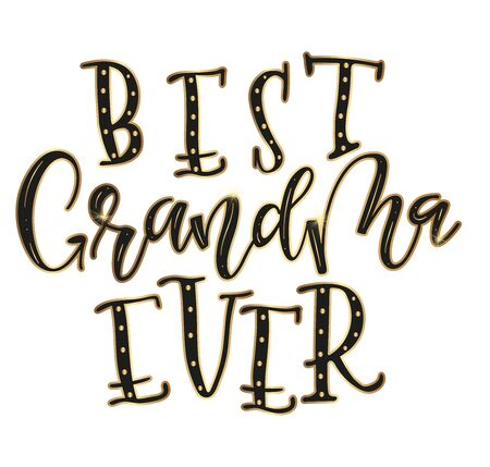 Best Grandma Ever black and gold text isolated on white background, vector stock illustration. Calligraphy for posters, photo, greeting card, t-shirt print and social media