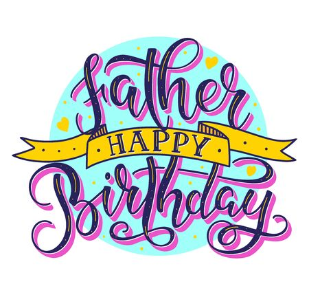 Father Happy Birthday colored text with ribbon, vector stock illustration. Calligraphy congratulation for dad.