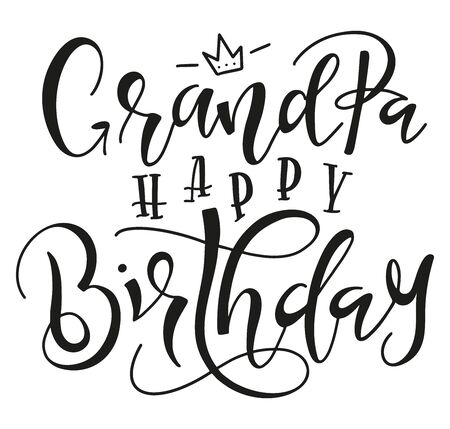 Grandpa Happy Birthday holiday calligraphy, vector stock illustration. Black text isolated on white background, greeting inscription for granddaddy