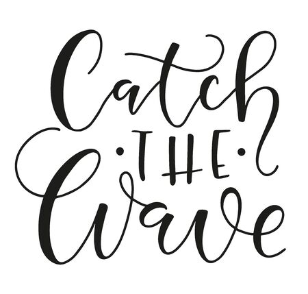 Catch the Wave vector stock calligraphy for posters, photo overlays, greeting card, t shirt print and social media. Summertime black text isolated on white background