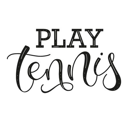 Play Tennis hand drawn lettering or posters, photo, card, t shirt print and social media. Calligraphy vector illustration isolated on white background. Illustration