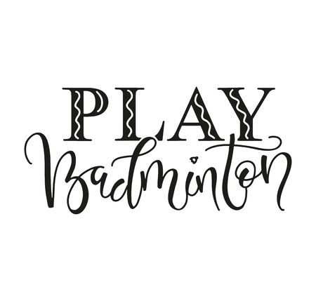 Play Badminton hand made calligraphy for sport event, posters, photo, card, t shirt print and social media. Vector stock illustration isolated on white background.
