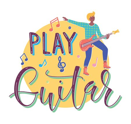 Play guitar, young musician practicing in playing a musical instrument. Vector flat design illustration with colored text