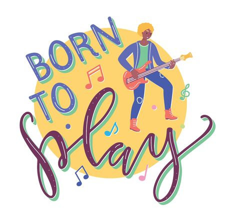 Born to play, young musician playing the electric guitar. Vector flat design illustration with colored text Illustration