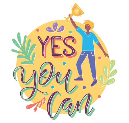 Yes you can - colored text and man with goblet in flat cartoon stile. Vector stock illustration.