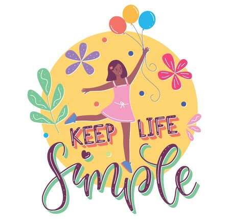 Happy young girl holding balloons illustration with lettering Keep Life Simple. Colored text and female character in flat cartoon stile. Stock Illustratie