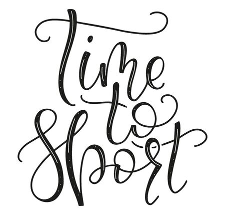 Time to sport black lettering isolated on white background. Hand drawn vector text