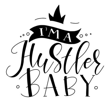 I am a hustler baby, black calligraphy with crown and ribbon. Vector stock illustration isolated on white background.