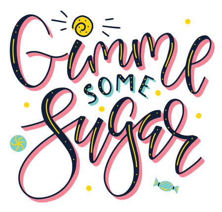 Gimme some sugar multicolored lettering with sweets isolated on white background. Vector stock illustration, colored text for posters, photo overlays, greeting card, t-shirt print and social media.