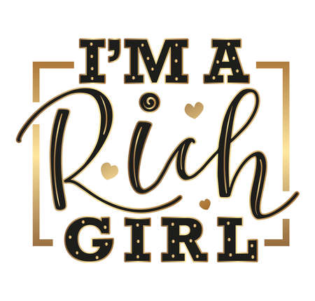 I am a rich girl gold and black calligraphy with hearts