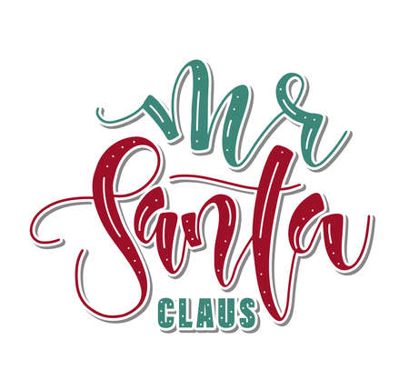 Mr Santa Claus colored lettering isolated on white background, vector illustration for posters, photo overlays, card, t shirt print and social media.